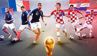 Dünya Kupası'nda Finalin Adı Fransa - Hırvatistan! Dünyanın En Büyüğü Kim Olacak?