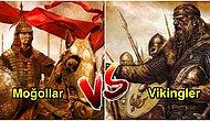 Atlarının Boynuna Kesik Atıp Kanını Kımızla İçen Moğollar mı Yoksa Vur-Kaç Tekniğiyle Denizlerin Hakimi Vikingler mi?