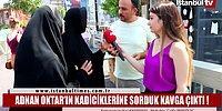 Adnan Oktar İçin Sokak Röportajında Birbirlerine Giren Vatandaşlar