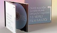 Önce Kulağa Sonra Ruha Orgazm Yaşatan 13 Yerli Film Müziği
