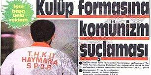 Haymanaspor'un Aldığı Forma Reklamı Nedeniyle 1989 Yılında Soruşturma Geçirdiği Tuhaf Olay