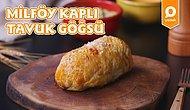 Sizi Sofranın Sultanı Yapacak Bir Tarif: Milföy Kaplı Tavuk Göğsü Nasıl Yapılır?