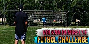 Volkan Demirel İle Futbol Challenge Yapan YouTuber