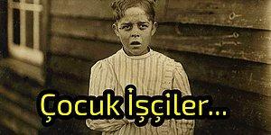 Okurken Yüzünüz Kızaracak! Yirminci Yüzyıl Amerikasında Çocuk İşçi Olmak