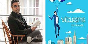 Fırat Devecioğlu'nun Yeni Kitabı Yüzleşme'den İnsanı Düşüncelere Gark Edecek 15 Aforizma