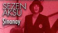 Sezen Aksu - Şinanay Şarkı Sözleri