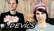 Muhtemelen Siz Bu Grubu Tanıyorsunuzdur Ama Hâlâ Keşfetmeyenler İçin Devics'den Birbirinden Muhteşem Şarkılar