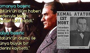 Dünya Ağladı! Atatürk'ün Vefatı Sonrasında Dış Basında Çıkan Övgü ve Hüzün Dolu 35 Manşet