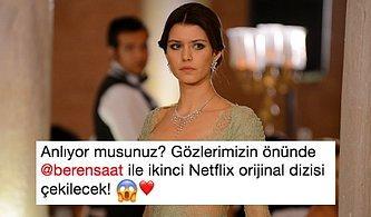 Netflix ile Ekranlara Geri Dönüyor! Çağatay Ulusoy'dan Sonra İkinci Türk Orijinal Dizisi Beren Saat'le Geliyor!
