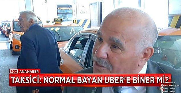 """10. Taksiciler Kooperatifi Yönetim Kurulu üyesinin yaptığı """"Normal bayan Uber'e biner mi?"""" açıklaması"""