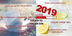 Yeni Bir Yıl, Yeni Bir Sen! 2019'da Her Şeyi Daha İyi Hale Getirmek İçin İzlemeniz Gereken Küçük Adımlar
