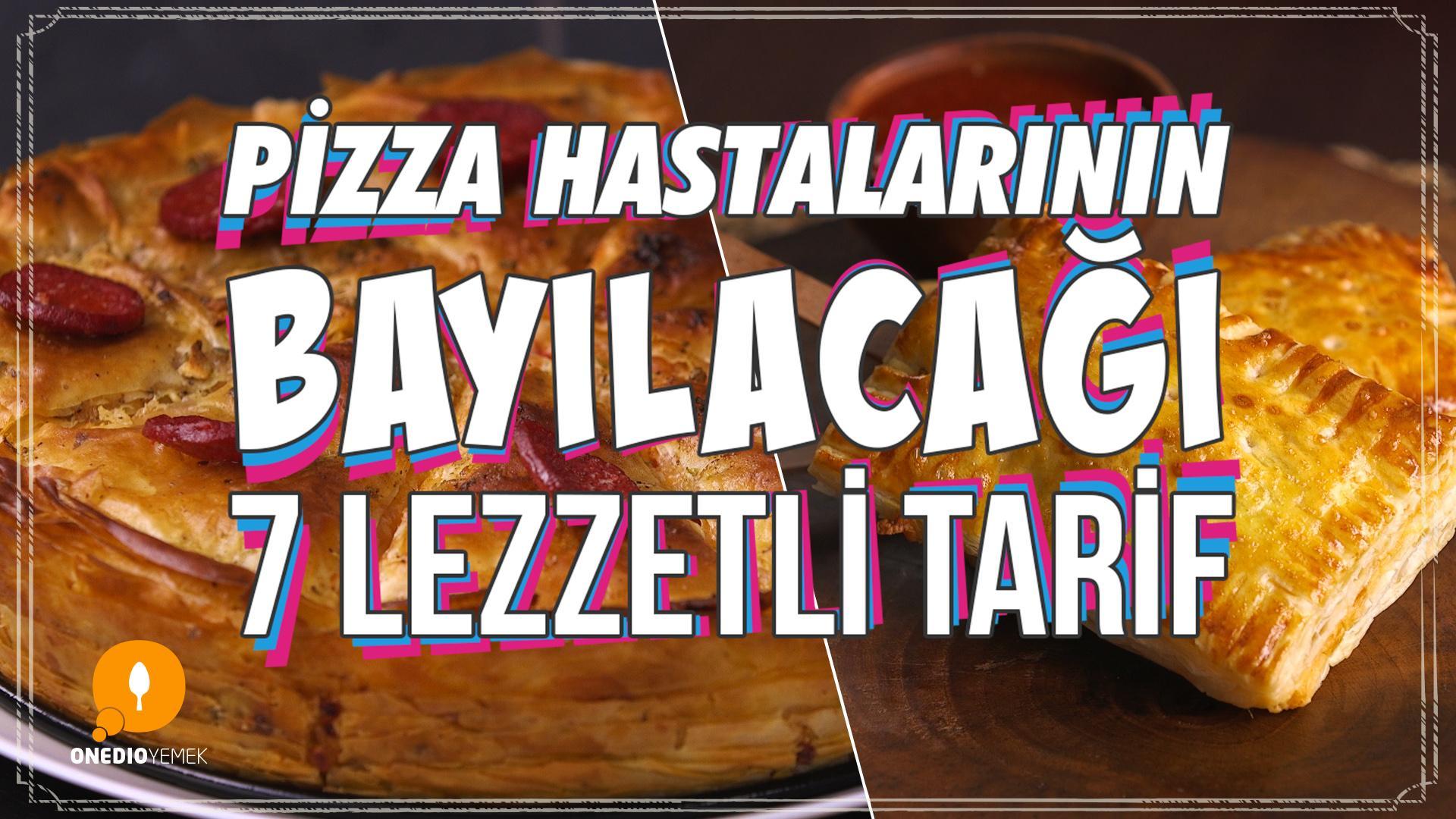 Pizza Aşkına Pizza Hastalarının Bayılacağı 7 Lezzetli Tarif