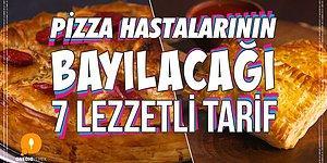 Pizza Aşkına! Pizza Hastalarının Bayılacağı 7 Lezzetli Tarif