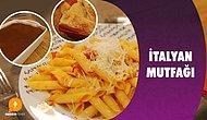 Makarna ve Pizzanın Memleketine Selam Olsun!  İtalyan Mutfağı