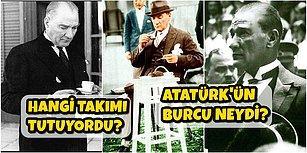 Mustafa Kemal Atatürk'le İlgili En Çok Merak Edilen Soruları Tek Tek Cevaplıyoruz!