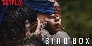 Netflix'in Şimdiye Kadar Yaptığı En Korkunç Film 'Bird Box' ile İlgili Bilmeniz Gereken Her Şey