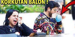 Balondan Çıkan Gıcık Sesle İnsanları Korkutup Sinirleriyle Oynayan Efsane Ekip