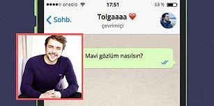 WhatsApp'ta Tolga Sarıtaş'ı Tavlayabilecek misin?