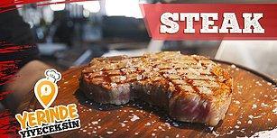 Lezzetli Steak'in Adresi- Yerinde Yiyeceksin