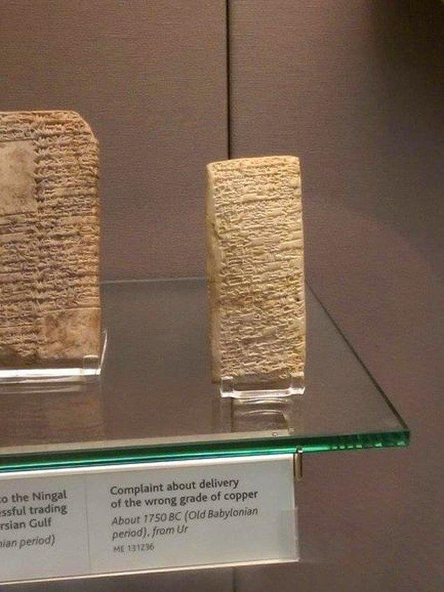 9. İnsanlığın ne kadar ileri gittiğine örnek olarak, milattan önce 1750'de yazılmış müşteri şikayet mektubu.