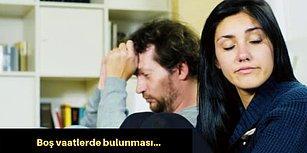 Bunları Yaşamayan Kadın Yok! Erkeklerin İlişkilerde Yaptığı Saçma Sapan 13 Hata