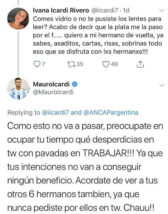 Arjantinli yıldız sessizliğini Twitter üzerinden bozdu.Kız kardeşi Ivana ile arası eşi Wanda Nara sebebiyle açık olan Icardi, kardeşinin attığı tweete sert bir yanıt verdi.