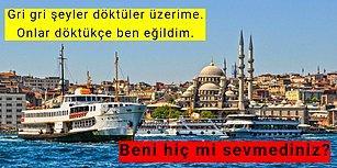 Biraz da O Derdini Anlatsın! İstanbul'la Konuşma Fırsatınız Olsaydı Size Neler Anlatırdı Hiç Merak Ettiniz mi?