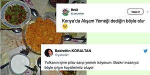 Konya'dan Akşam Yemeği Paylaşımına Gelen Birbirinden İlginç Tepkiler