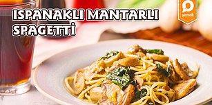 Höpürdeterek Yemesi Dünyanın En Keyifli Şeyi! Ispanaklı Mantarlı Spagetti Nasıl Yapılır?