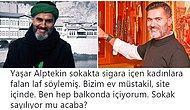 Sokakta Sigara İçen Kadınlara 'Ucuz', Ruj Süren Tesettürlü Kadınlara 'Süslüman' Diyen Yaşar Alptekin'e Tepkiler Çığ Gibi Büyüyor!