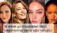 """""""Bir Erkek Şu Dört Kadından Birini Beğeniyorsa Varoştur"""" Diyen Kişiye Gelen Tepkiler"""