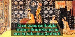Tarih Konusunda Ortamların En Bilgilisi Olmak İçin Osmanlı ve Hareme Dair Hafızaya Atmalık 13 Bilgi