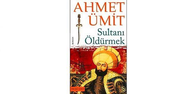 2012: Sultanı Öldürmek - Ahmet Ümit