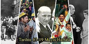 Soma Faciası Yaşandı, Atatürk Son Kez 19 Mayıs'ı Kutladı... Tarihte 13-19 Mayıs Haftası ve Yaşanan Önemli Olaylar