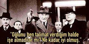 Büyük Önder Atatürk'ün, Onun Emrine Rağmen İşe Alınmayan Kişiye Verdiği Hukuk Dersi Gibi Yanıt!