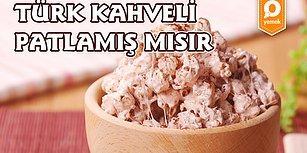 Akşam Dizi Keyfine Keyif Katmak için; Türk Kahveli Patlamış Mısır Nasıl Yapılır?
