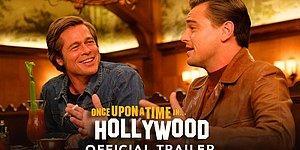 Quentin Tarantino'nun Oyuncu Kadrosuyla Göz Banyosu Yaptıran 'Once Upon a Time in Hollywood' Filminden Fragman Yayınlandı