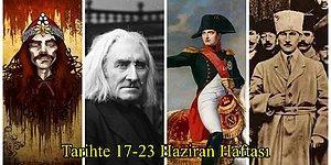 'Drakula' Fatih Sultan Mehmet'e Süikast Düzenledi, Franz Liszt Abdülmecit'e Konser Verdi... Tarihte 17-23 Haziran Haftası ve Yaşanan Önemli Olaylar