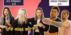 Öğrenci Evleri Yarışıyor: Kızlar vs Erkekler