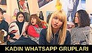 Kadın WhatsApp Gruplarında Konuşulanları Teker Teker Analiz Ediyoruz!