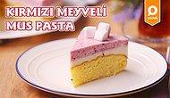 Her Katında Farklı Lezzet Var! Kırmızı Meyveli Mus Pasta Nasıl Yapılır?