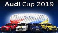 Fenerbahçe'nin de Katılacağı Audi Cup 2019 Ne Zaman Başlıyor?