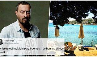 Onur Saylak 'Beach'lerden Denize Girebilmek İçin Para Ödenmesine İsyan Etti, Sosyal Medyadan Destek Yağdı!