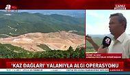 A Haber'in 'Ağaçların Kesildiği Yer Kaz Dağları Değil, Balaban Tepesi' Haberi Sosyal Medyanın Gündeminde
