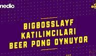 BigBossLayf Evinde Rekabetli Beer Pong Oyunu!