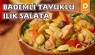 Salataya Olan Önyargılarınızı Yıkmaya Geldik! Bademli Tavuklu Ilık Salata Nasıl Yapılır?