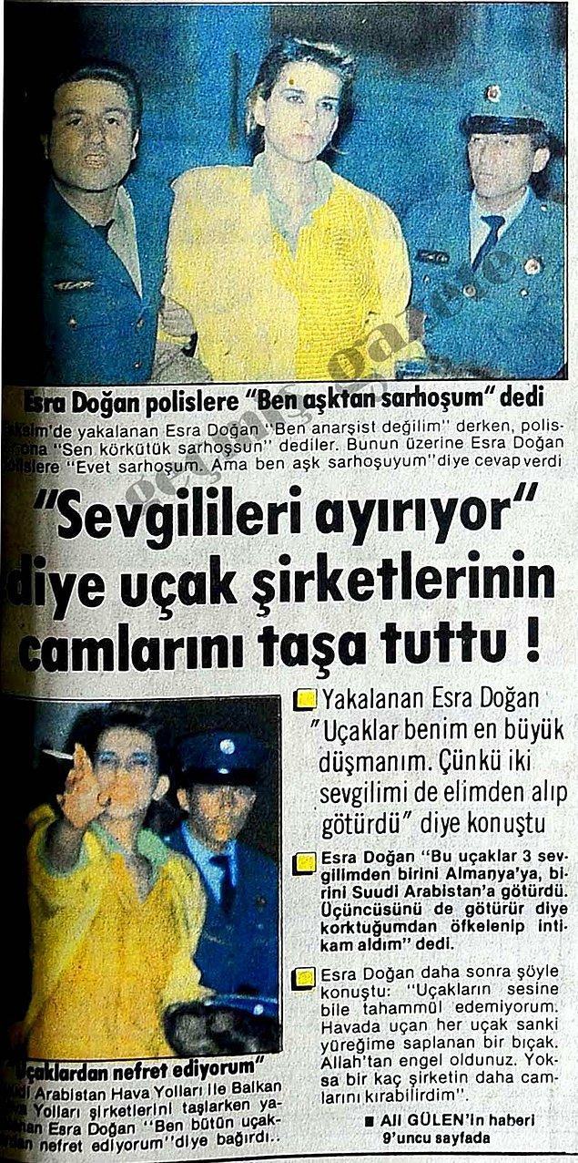 Uçakları kendisine düşman belleyen Esra Doğan, 2 sevgilisini uçakların ayırdığını söylemiş. 3. sevgilisinden de ayırmasından korktuğu için uçak camlarını taşlamış.