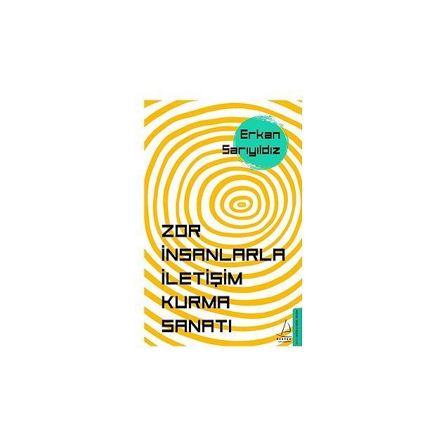 21. Zor İnsanlarla İletişim Kurma Sanatı - Erkan Sarıyıldız