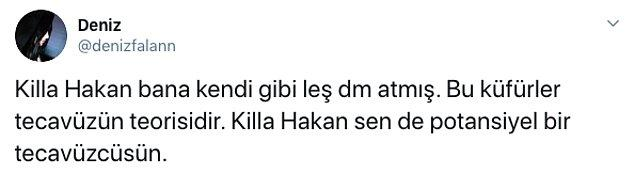 Bu paylaşımın ardından Killa Hakan'dan bir özel mesaj alan Deniz, rapçiyi potansiyel tecavüzcü olarak adlandırdı.