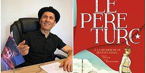 Atatürk Aşığı Fransız Yazar, Çizgi Roman ve Konserlerle Kemalizm'i Anlatıyor!